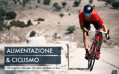 I 10 migliori cibi per chi ama andare in bicicletta