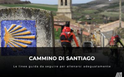 Cammino di Santiago: le linee guida da seguire per allenarsi adeguatamente