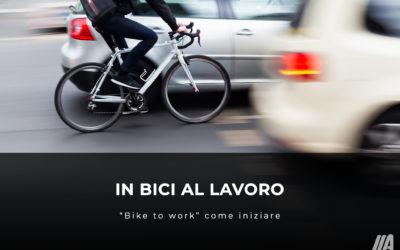 """In bici al lavoro: """"bike to work"""" come iniziare"""