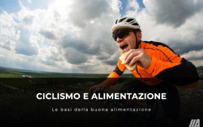 Ciclismo e alimentazione: le basi della buona alimentazione