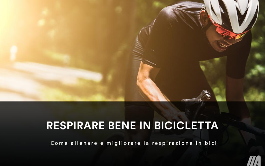 Respirare bene in bicicletta – Come allenare e migliorare la respirazione in bici