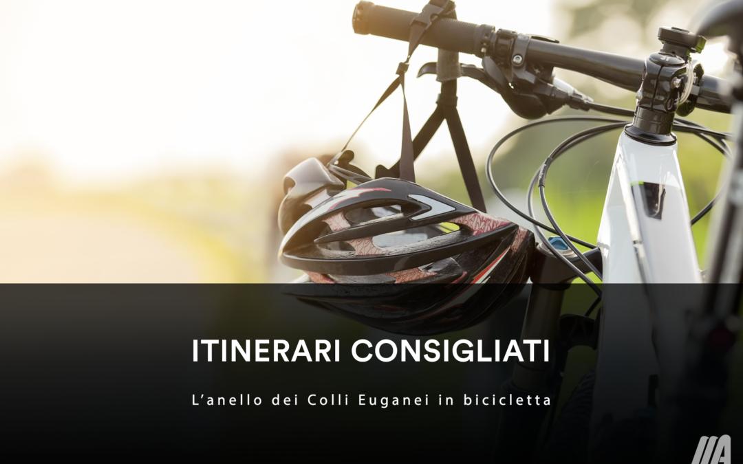 ITINERARI CONSIGLIATI – L'anello dei Colli Euganei in bicicletta