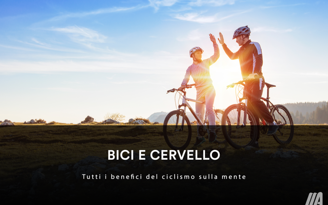 BICI E CERVELLO – Tutti i benefici del ciclismo sulla mente