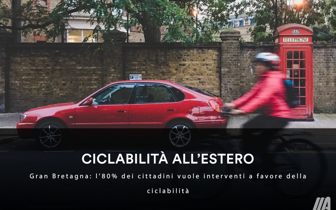 CICLABILITÀ ALL'ESTERO – Gran Bretagna: l'80% dei cittadini vuole interventi a favore della ciclabilità