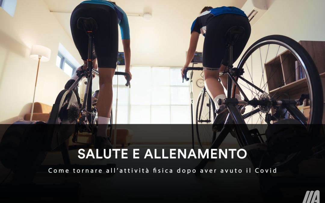 SALUTE E ALLENAMENTO – Come tornare all'attività fisica dopo aver avuto il Covid