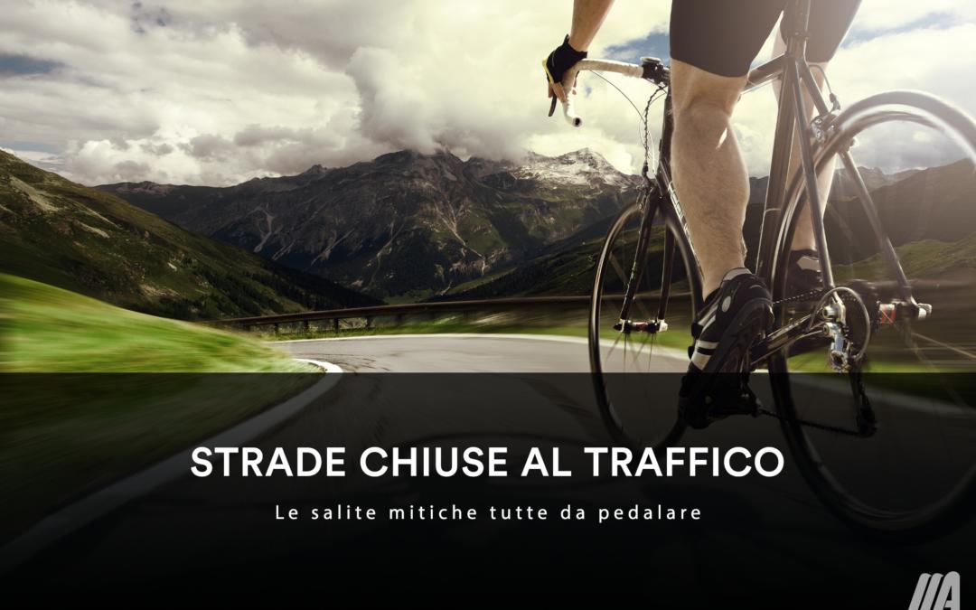STRADE CHIUSE AL TRAFFICO – Le salite mitiche tutte da pedalare